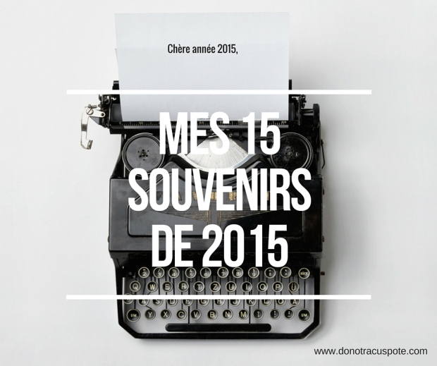15 souvenirs de 2015.jpg
