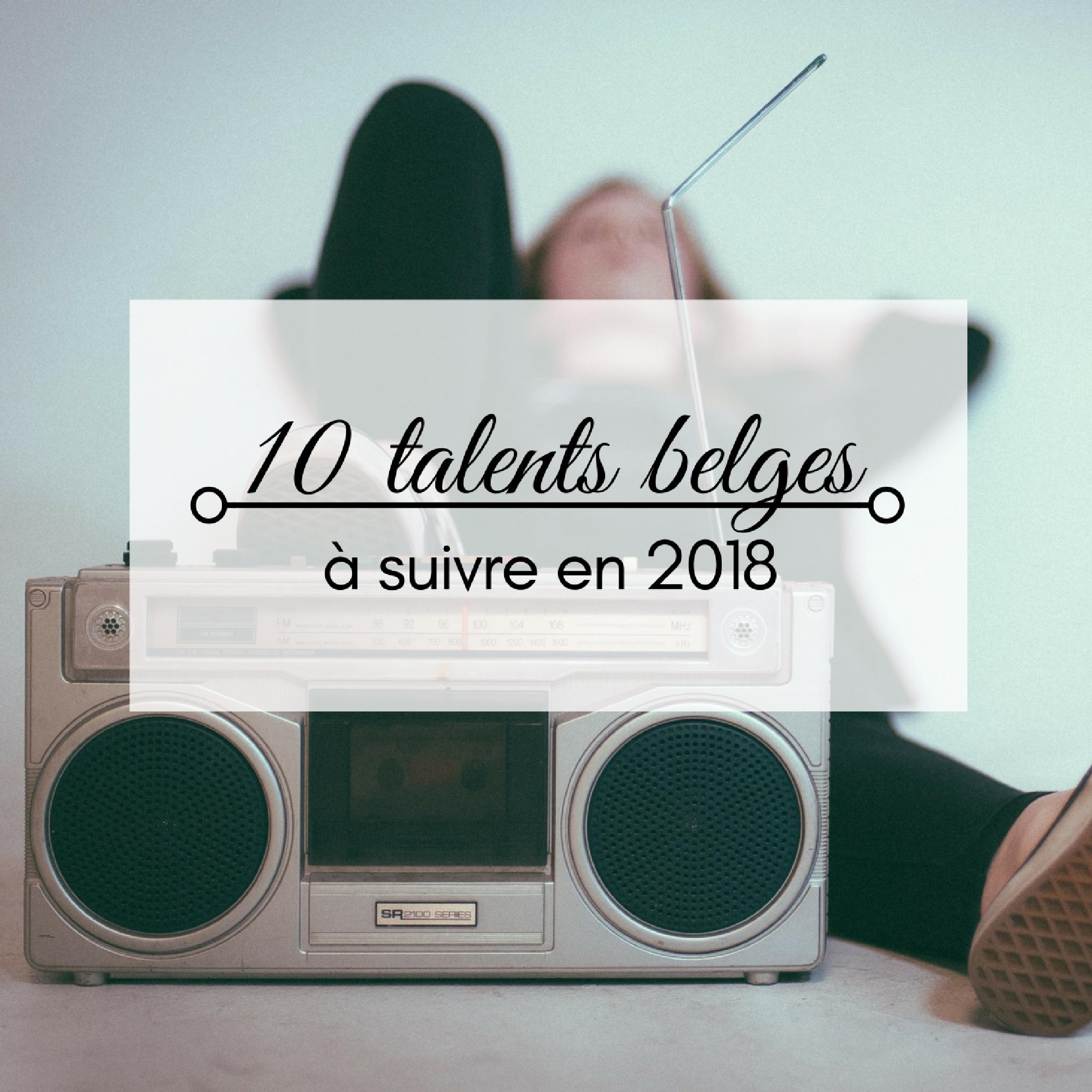 10 talents belges à suivre en 2018